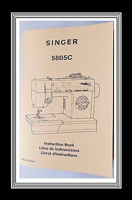 Comprehensive Singer 5805C Sewing Machine Illustrated Instruction Manual Booklet