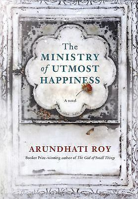 The Ministry of Utmost Happiness: A novel Hardcover – Deckle Edge, June 6, 2017