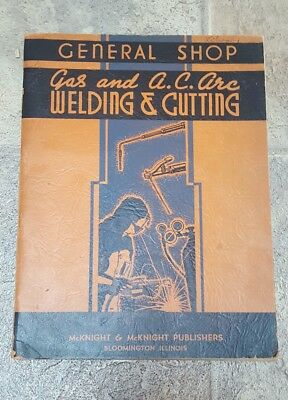 Vintage General Shop Gas and A. C. Arc Welding & Cutting Book 1937
