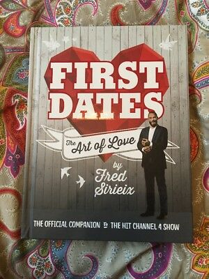 NEW Hardback First Dates The Art Of Love Book By Fred Sirieix