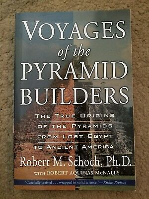 Voyages of the Pyramid Builders by Robert M. Schoch and Robert Aquinas McNally …