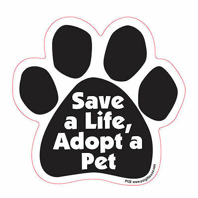 Save A Life Adopt A Pet Dog Paw Quote Car Magnet