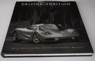 Doug Nye: Driving Ambition:  The Official Inside Story of the McLaren F1. 1999