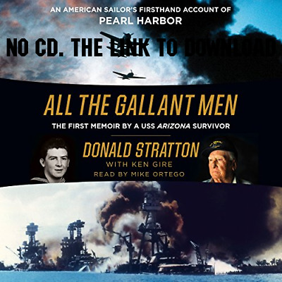 All the Gallant Men: An American Sailor's Firsthand Account of Pearl {AUDIO}
