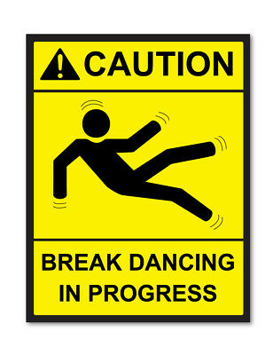 Caution Break Dancing In Progress Funny/Joke Warning Self Adhesive Stickers