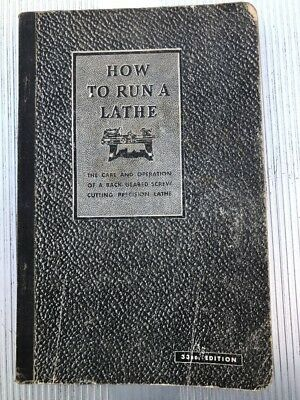 South Bend Lathe Works Handbook 33rd Edition 1937 How To Run A Lathe