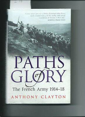 WW1 'Paths of Glory-The French Army 1914-18.'