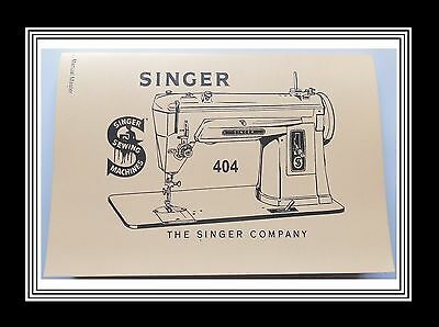 Extended Comprehensive Singer 404 Sewing Machine Illustrated Instructions Manual