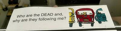 Grateful dead bumper sticker, Who are the dead and why are they following me