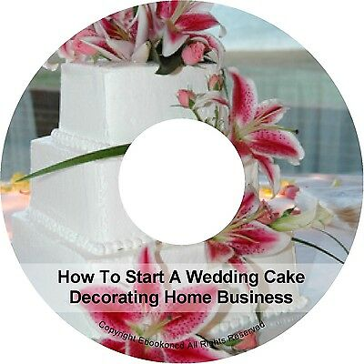 How To Start A Wedding Cake Decorating Home Business Make $$ E Book on CD