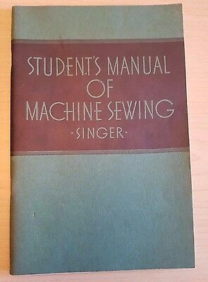 1939 Singer Sewing Machine Co. Student's Manual Of Machine Sewing