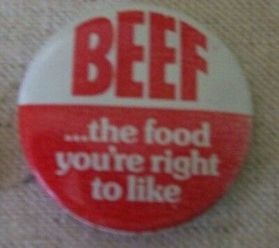 Retro Advertising BUTTON PIN BEEF the food your right to like