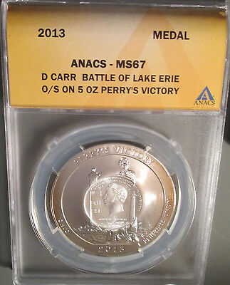 2013 Daniel Carr 5 oz Silver Battle of Lake Erie, ANACS MS 67, 25 Produced