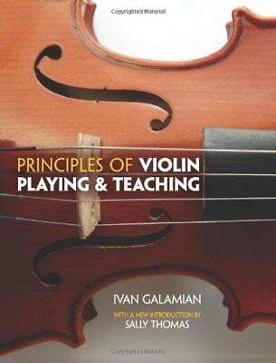 Ivan Galamian: Principles Of Violin Playing And Teaching (Dover Books on Music)