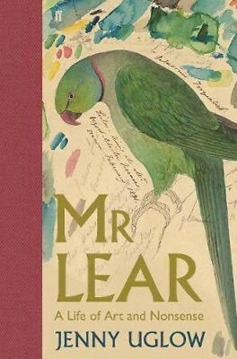 Mr Lear: A Life of Art and Nonsense | Jenny Uglow