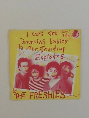 The Freshies, I can't Get Bouncing Babies by the Teardrop Explodes 7 inch
