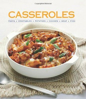 Casseroles: Pasta, Vegetables, Potatoes, Chicken, Meat, Fish