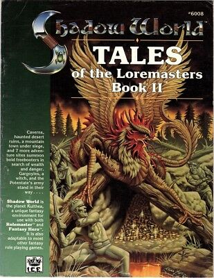 Tales of the Loremasters Book 2 (Rolemaster, Shadow World)