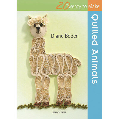 Search Press Books 20 To Make: Quilled Animals SP-21088