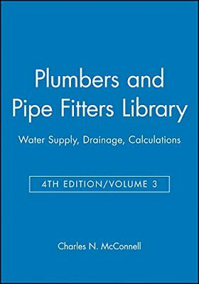 Plumbers and Pipe Fitters Library: Water Supply, Drainage, Calculations: 3
