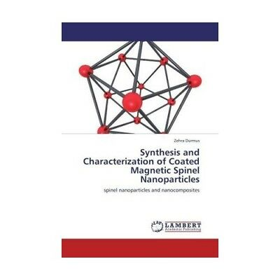 Synthesis and Characterization of Coated Magnetic Spinel Nanoparticles Durmus,..