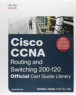 Cisco CCNA Routing + Switching 200-120: Official Cert Guide Library