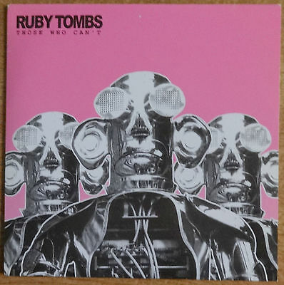 "Ruby Tombs, Those Who Can't 7"", Art Goes Pop Records"