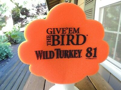 Give'em The Bird Wild Turkey 81 Proof Bourbon Foam Hat Cap