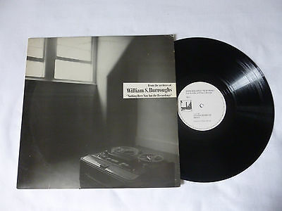 William S Burroughs ~ Nothing Here Now But The Recordings ~ 1981 Uk Vinyl Lp