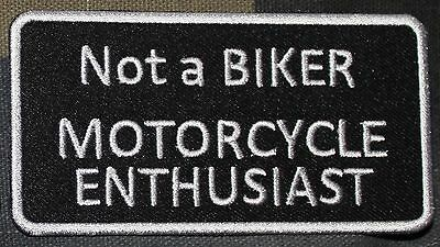 Not a BIKER - MOTORCYCLE ENTHUSIAST patch iron on sew on