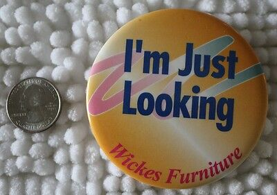 Wickes Furniture I'm Just Looking Clip-on Pinback Button #23971