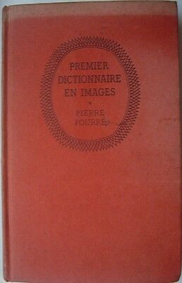 Premier Dictionnaire en Images by Pierre Fourre (Hardback 1956) In French