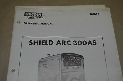 Lincoln Operating Manual - Shield Arc 300As - Im514