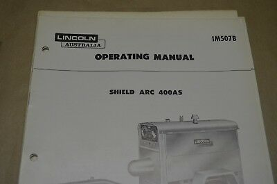 Lincoln Operating Manual - Shield Arc 400As - Im507B