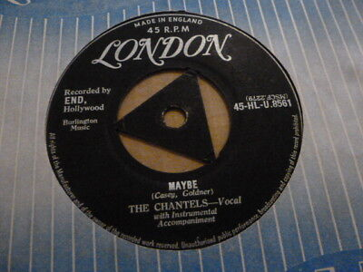 The Chantels Maybe 1958 London Tri 45-Hl-U.8561 Excellent  Very Rare Very Nice