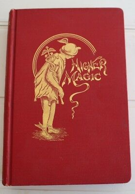 Higher Magic by Oscar S. Teale, 1st ed. 1920,  signed