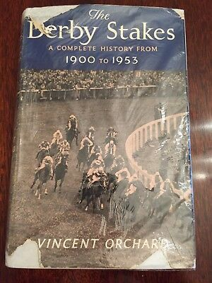 The Derby Stakes  A Complete History From 1900 - 1953. Vincent Orchard