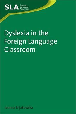 Dyslexia in the Foreign Language Classroom: Second Language Acquisition