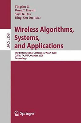 Wireless Algorithms, Systems, and Applications: Third International Conference,