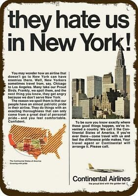 1968 CONTINENTAL AIRLINES Vintage Look Metal Sign - THEY HATE US IN NEW YORK