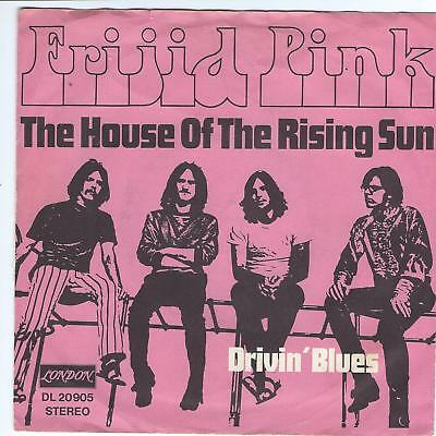 Single Frijid Pink The House Of The Rising Sun/drivin' Blues