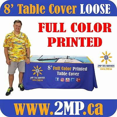 Trade Show 8' Table Table Cover LOOSE Custom Full Color Printed - MADE IN CANADA