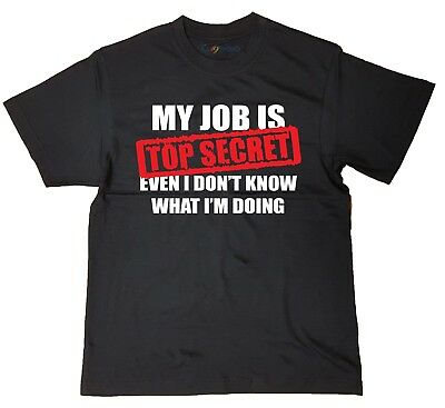 My Job Is Top Secret, Mens Funny T Shirt, Christmas Gift for Dad Him Up To 4XL