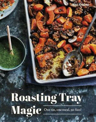 Roasting Tray Magic: One Tin, One Meal, No Fuss! | Sue Quinn