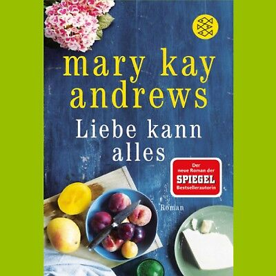 Liebe kann alles  - Mary Kay Andrews