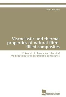 Viscoelastic and thermal properties of natural fibre-filled composites Hrabalo..