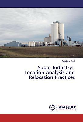 Sugar Industry: Location Analysis and Relocation Practices Patil, Prashant