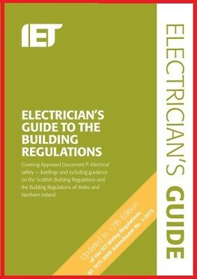 IET Electrician's Guide to the Building Regulations (17th Ed. BS7671) 4th 2015