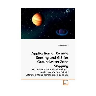 Application of Remote Sensing and GIS for Groundwater Zone Mapping Bayafers, S..