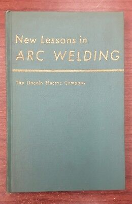 New Lessons in ARC Welding by The Lincoln Electric Company, 1957